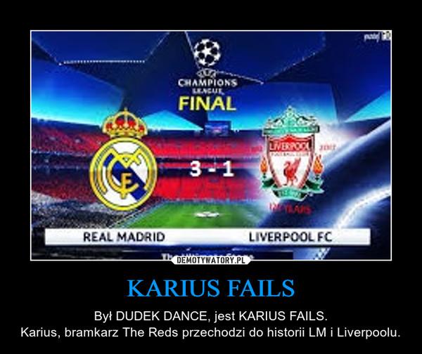 KARIUS FAILS – Był DUDEK DANCE, jest KARIUS FAILS.Karius, bramkarz The Reds przechodzi do historii LM i Liverpoolu.