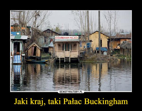Jaki kraj, taki Pałac Buckingham –  Buckingham Palace
