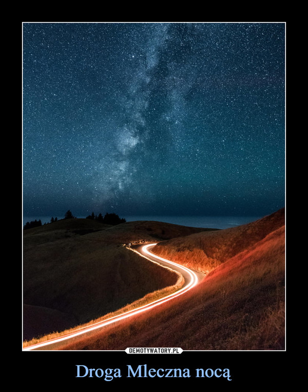 Droga Mleczna nocą –