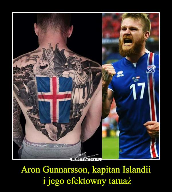 Aron Gunnarsson, kapitan Islandii i jego efektowny tatuaż –