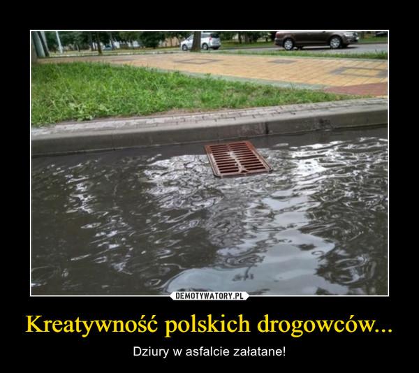 Kreatywność polskich drogowców... – Dziury w asfalcie załatane!