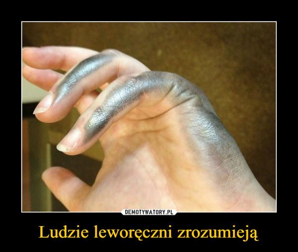 Ludzie leworęczni zrozumieją –