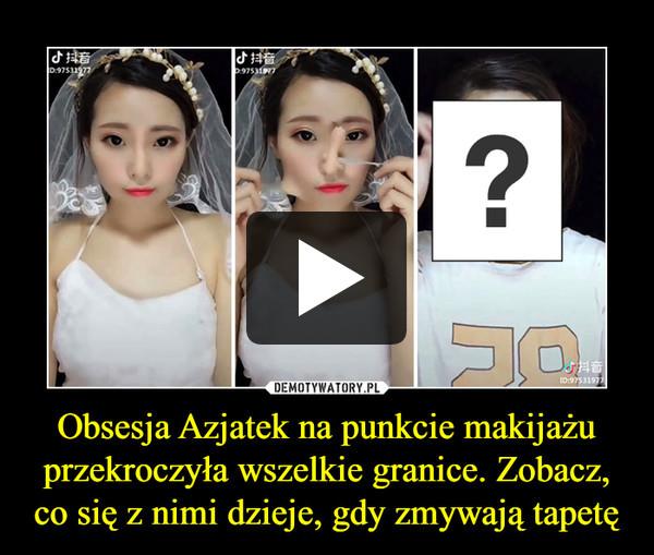 Obsesja Azjatek na punkcie makijażu przekroczyła wszelkie granice. Zobacz, co się z nimi dzieje, gdy zmywają tapetę –