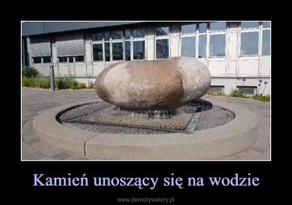 Kamień unoszący się na wodzie –