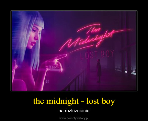 the midnight - lost boy – na rozluźnienie