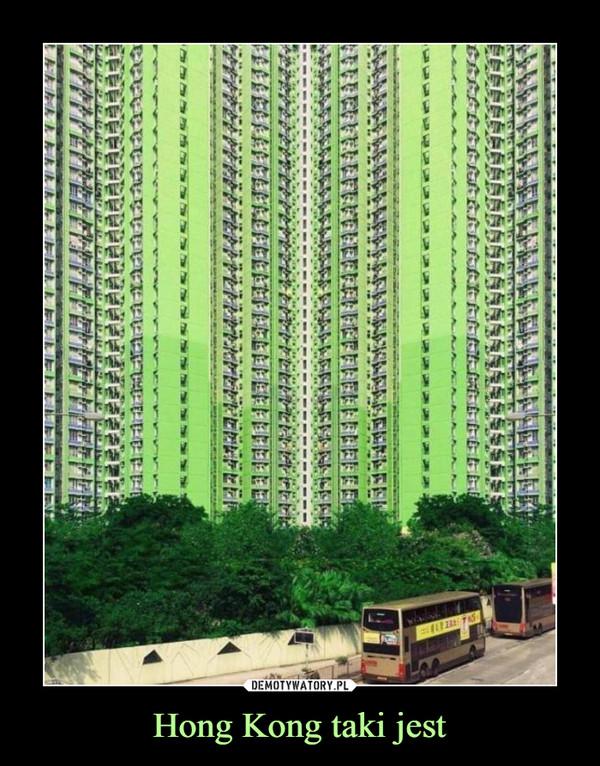 Hong Kong taki jest –