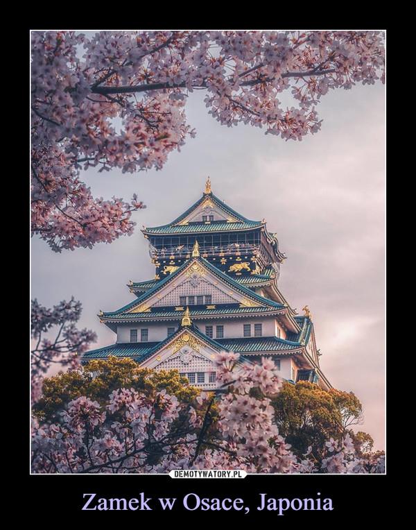 Zamek w Osace, Japonia –