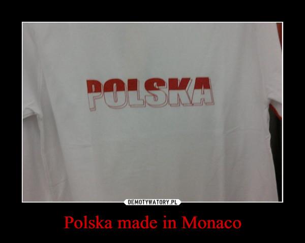 Polska made in Monaco –  POLSKA