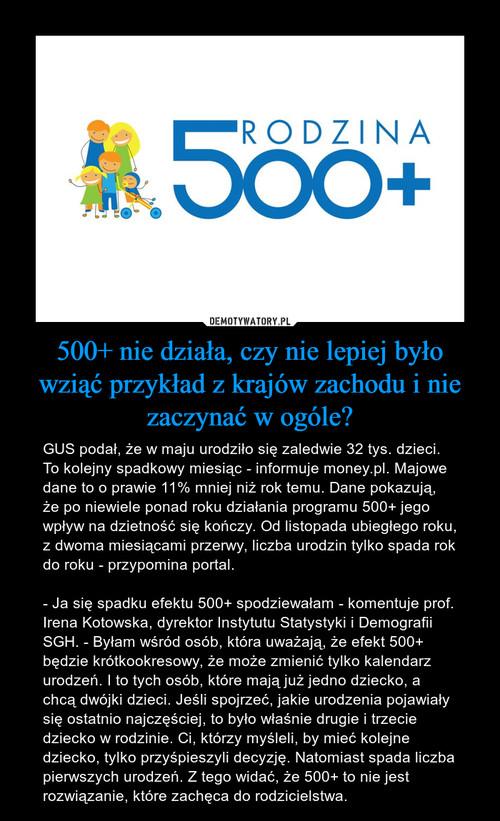500+ nie działa, czy nie lepiej było wziąć przykład z krajów zachodu i nie zaczynać w ogóle?