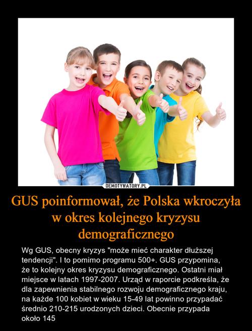GUS poinformował, że Polska wkroczyła w okres kolejnego kryzysu demograficznego
