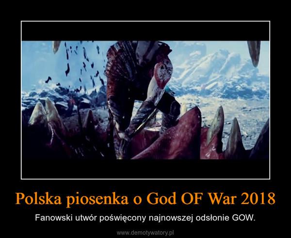 Polska piosenka o God OF War 2018 – Fanowski utwór poświęcony najnowszej odsłonie GOW.
