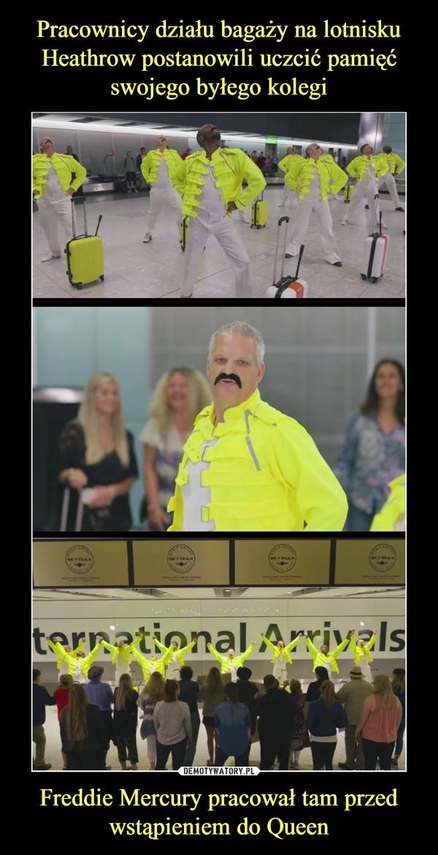 Freddie Mercury pracował tam przed wstąpieniem do Queen –