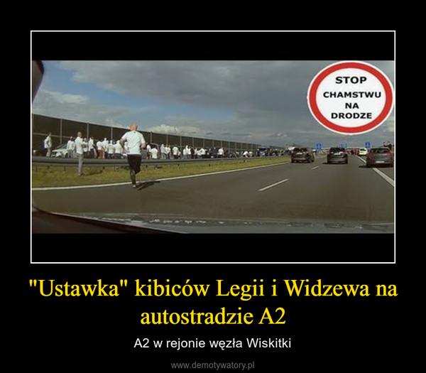"""""""Ustawka"""" kibiców Legii i Widzewa na autostradzie A2 – A2 w rejonie węzła Wiskitki"""