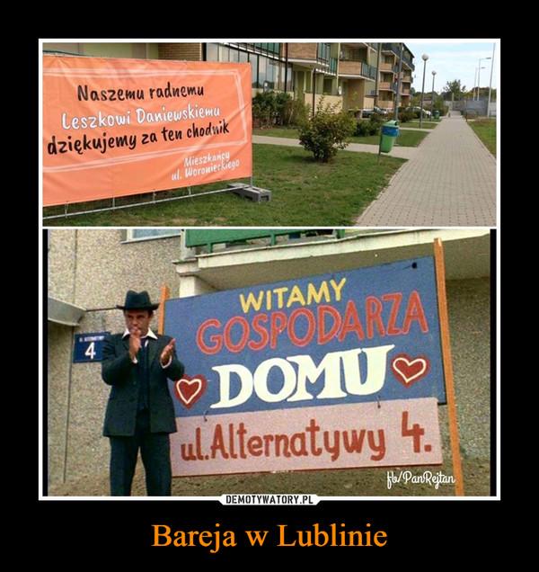 Bareja w Lublinie –  Naszemu radnemu dziękujemy za chodnik