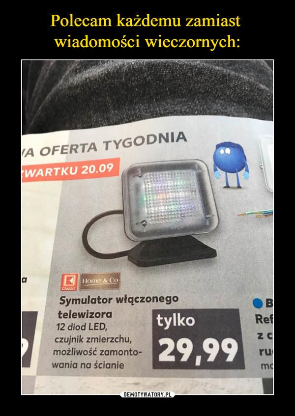 –  (A OFERTA TYGODNIA Symulator włączonego telewizora 12 diod LED, czujnik zmierzchu, możliwość zamonto-wania na ścianie tylko 29,99 li B Ref ZC mc I