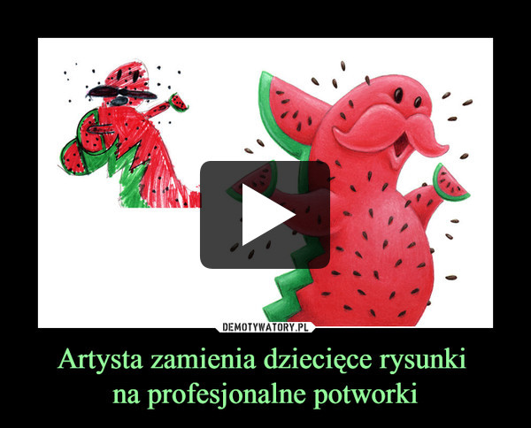 Artysta zamienia dziecięce rysunki na profesjonalne potworki –