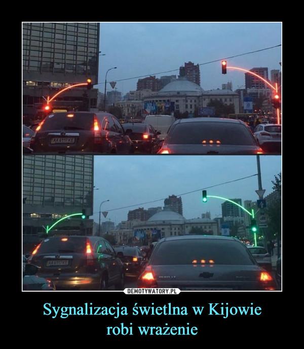 Sygnalizacja świetlna w Kijowierobi wrażenie –