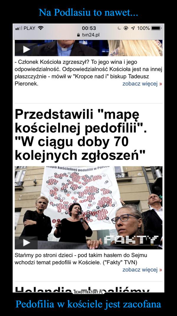 Pedofilia w kościele jest zacofana –