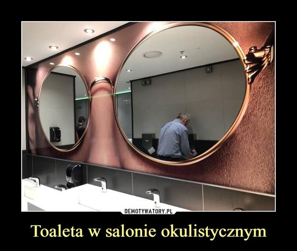 Toaleta w salonie okulistycznym –