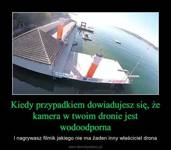 Kiedy przypadkiem dowiadujesz się, że kamera w twoim dronie jest wodoodporna – I nagrywasz filmik jakiego nie ma żaden inny właściciel drona