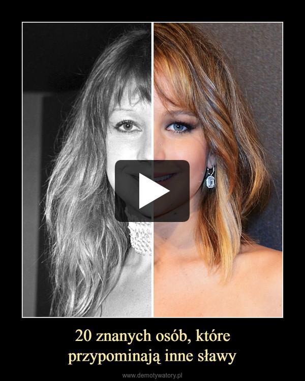 20 znanych osób, któreprzypominają inne sławy –