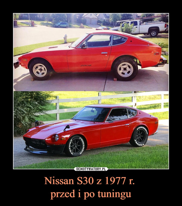 Nissan S30 z 1977 r. przed i po tuningu –