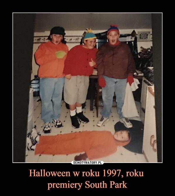 Halloween w roku 1997, roku premiery South Park –
