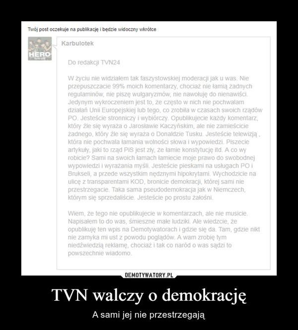 TVN walczy o demokrację – A sami jej nie przestrzegają