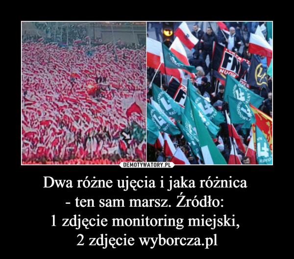 Dwa różne ujęcia i jaka różnica - ten sam marsz. Źródło: 1 zdjęcie monitoring miejski, 2 zdjęcie wyborcza.pl –