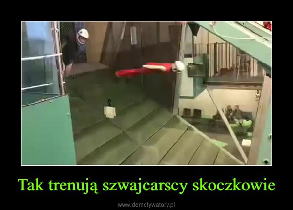 Tak trenują szwajcarscy skoczkowie –