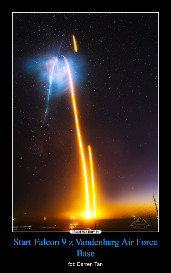 Start Falcon 9 z Vandenberg Air Force Base – fot: Darren Tan