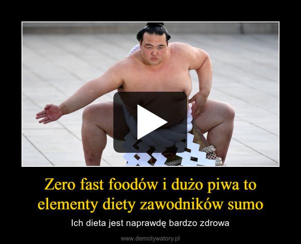Zero fast foodów i dużo piwa to elementy diety zawodników sumo – Ich dieta jest naprawdę bardzo zdrowa