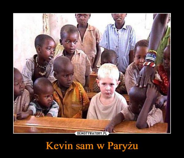Kevin sam w Paryżu –