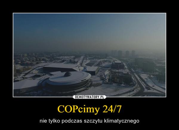 COPcimy 24/7 – nie tylko podczas szczytu klimatycznego