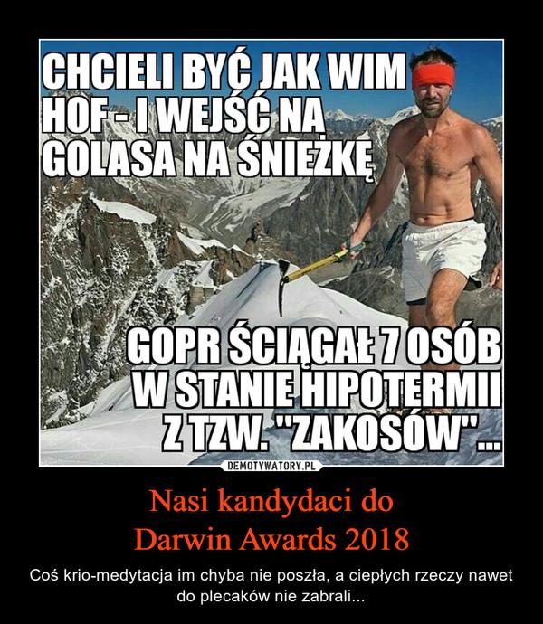 Nasi kandydaci doDarwin Awards 2018 – Coś krio-medytacja im chyba nie poszła, a ciepłych rzeczy nawet do plecaków nie zabrali...
