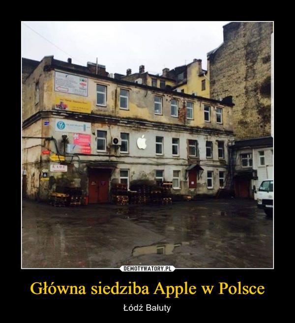 Główna siedziba Apple w Polsce – Łódź Bałuty