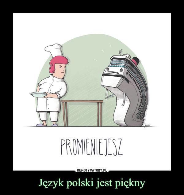 Język polski jest piękny –