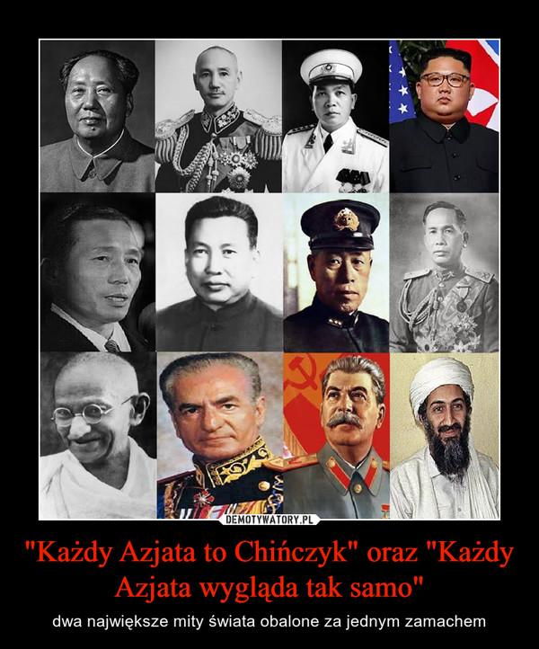 """""""Każdy Azjata to Chińczyk"""" oraz """"Każdy Azjata wygląda tak samo"""" – dwa największe mity świata obalone za jednym zamachem"""