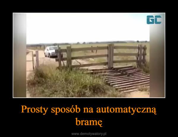 Prosty sposób na automatyczną bramę –