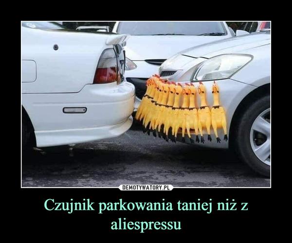 Czujnik parkowania taniej niż z aliespressu –