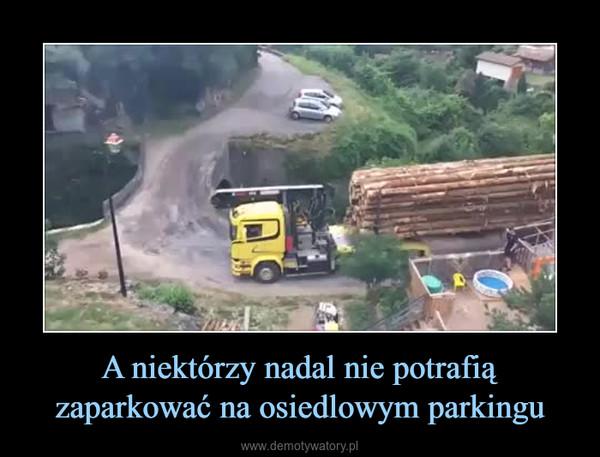 A niektórzy nadal nie potrafią zaparkować na osiedlowym parkingu –