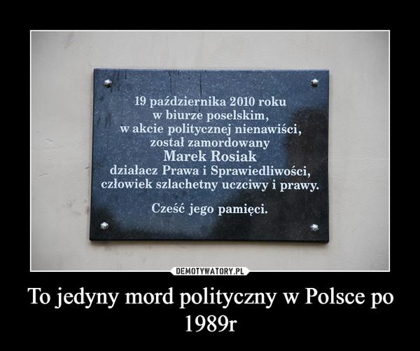 To jedyny mord polityczny w Polsce po 1989r –