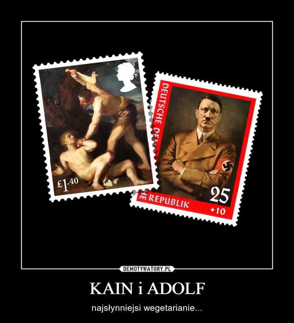 KAIN i ADOLF – najsłynniejsi wegetarianie...