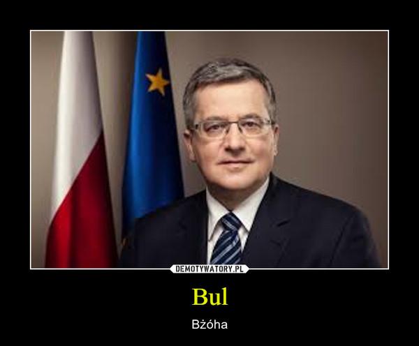 Bul – Bżóha
