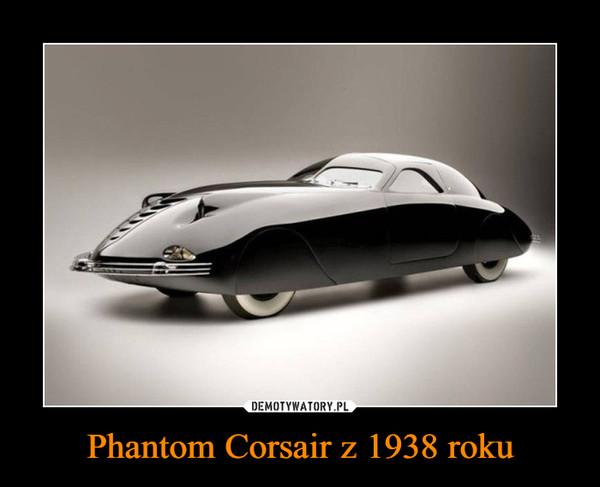 Phantom Corsair z 1938 roku –