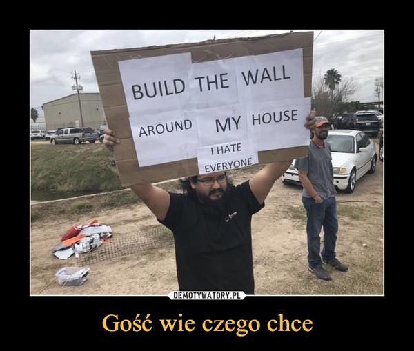 Gość wie czego chce –  BUILD THE WALLAROUNDMY HOUSEI HATEEVERYONE