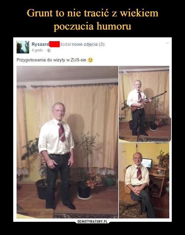 –  Ryszard dodał nowe zdjęcia (3). 4 godz. Przygotowania do wizyty w ZUS-sie