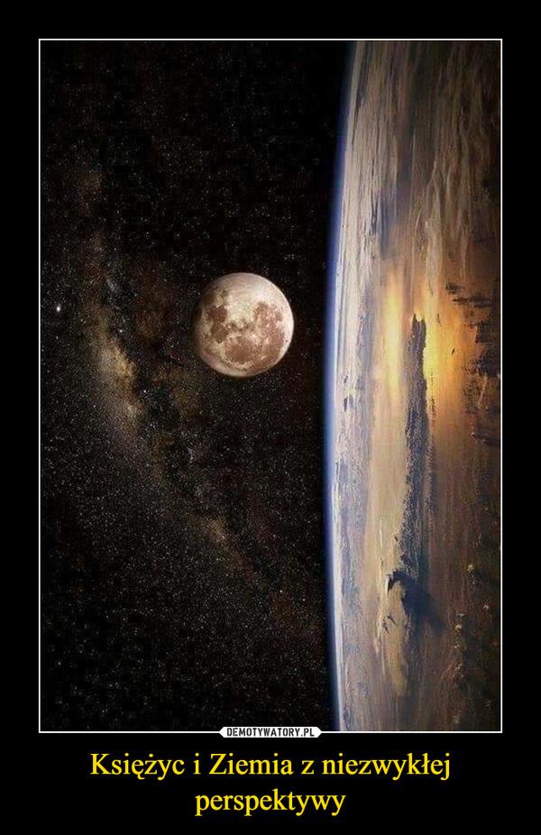 Księżyc i Ziemia z niezwykłej perspektywy –