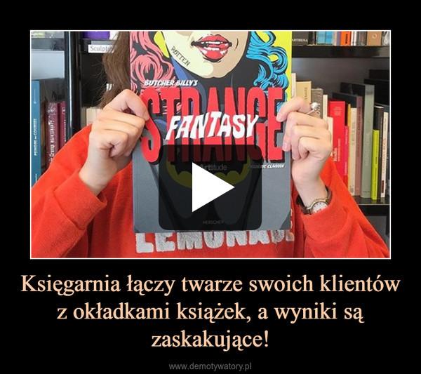 Księgarnia łączy twarze swoich klientów z okładkami książek, a wyniki są zaskakujące! –