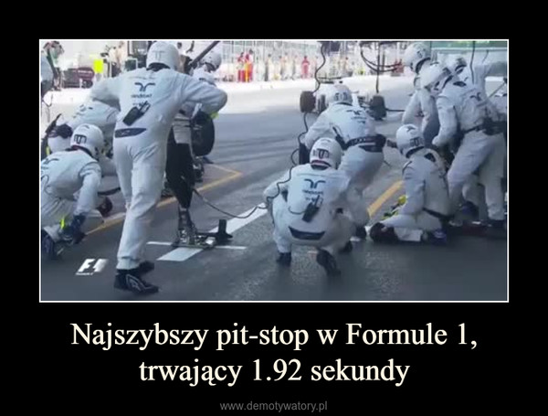 Najszybszy pit-stop w Formule 1, trwający 1.92 sekundy –
